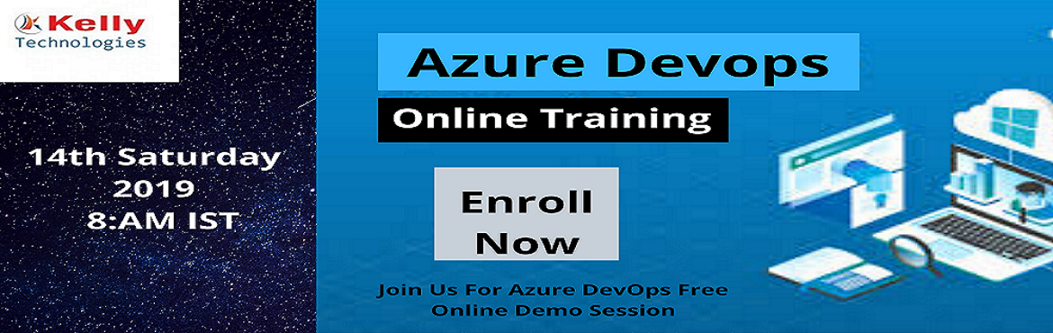 Book Online Tickets for Free Online Demo Session On Azure DevOps, Hyderabad. Join Us For Azure DevOps Free Online Demo Session On 14th Des Saturday 2019 8 :AM IST Supervised By Experts From Kelly Technologies About The Event: Get to know in-detail about the trending cloud based integrated technology of Azure DevOps by j