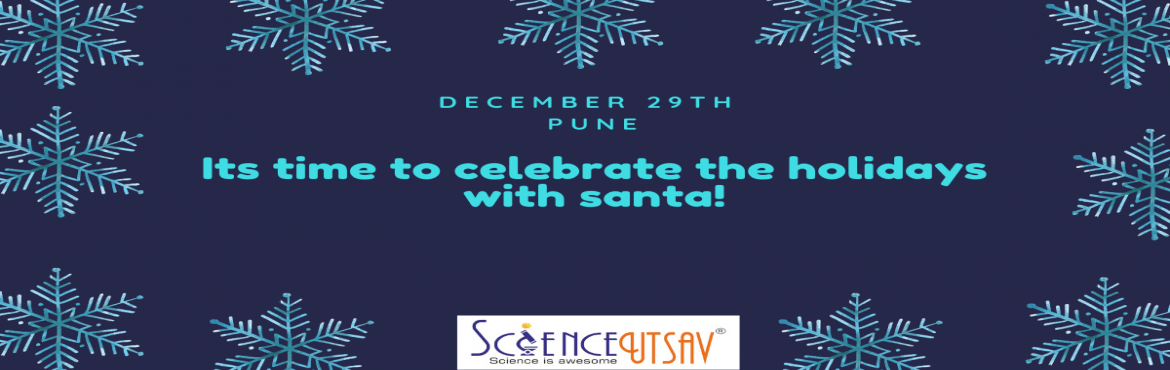 Book Online Tickets for Celebrate Christmas in Pune : Origami wo, Pune. Santa\'s Party!!Its time to celebrate the holidays with ScienceUtsav.Santa has come with lots of fun, games and activities.Make Christmas Decorations and learn new skills of origami.Christmas Party for age group 6 to 10 years and 11 to 14 year old.Pa