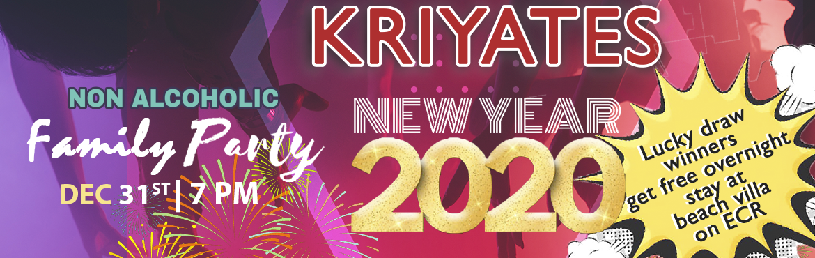 Book Online Tickets for Kriyates New Year Non Alcoholic Family P, Chennai. DJ NIGHT, OPEN LAWN PARTY, LUCKY DRAW, DANCE FLOOR, FUN GAMES, MCEEE, FOOD STALLS, UNLIMITED VEG FOOD, NON ALCOHOLIC FAMILY PARTY.  ADULT JUST PAY RS.950, KIDS (4 TO 10 YEARS) RS.550, AS ENTRY CHARGES. JUST HAVE FUN, DANCE AND PARTY ON THE