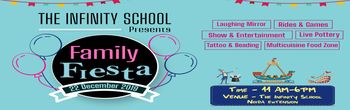 Book Online Tickets for The Infinity School Presents Family Fies, Greater No.  The Infinity School is organizing a fun-filled winter carnival, with interesting games & rides, shows & entertainment, virtual reality, live pottery, laughing mirrors, caricature, multicuisine food zone, adventure sports and a plethora