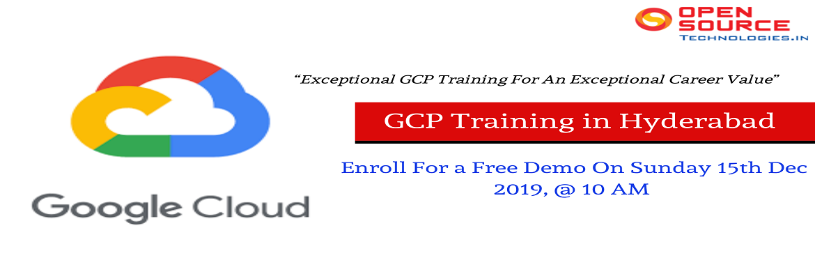 Book Online Tickets for Enroll For Free Demo Session On Google C, Hyderabad. Enroll For Free Demo Session On Google Cloud Platform Training- By Veteran Experts At Open Source Technologies On 15th Dec 10AM Hyd  About The Event-  Open Source Technologies is the most success rated institute that delivers pure industry concentric