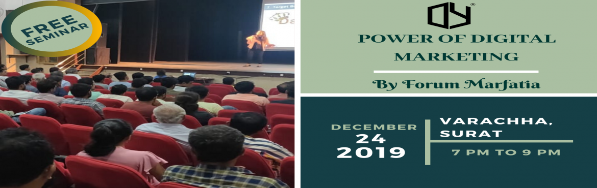 Book Online Tickets for Power Of Digital Media Marketing Seminar, Surat.  Free seminar!Know Power of Digital Media MarketingIn this seminar you will gain knowledge of below topics:-What is Digital Media Marketing & Social Media Marketing?-Importance of Digital & Social Media Marketing in this new generation.-