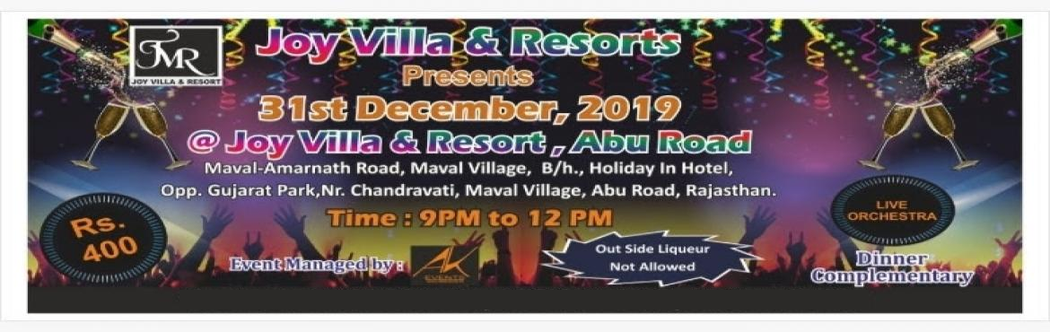 Book Online Tickets for New year Eve party 2020, Abu Road.  New year 2020 celebration at joy villa and resort on abu road rajasthan with fun unlimited Pass price 400/- only including live orchestra, dinner, fireworks