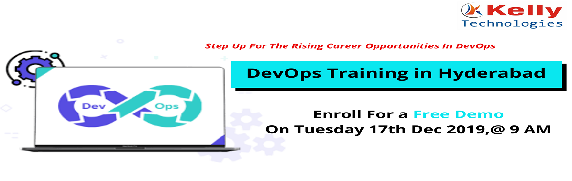 Book Online Tickets for Attend Free Demo Session on DevOps Train, Hyderabad. Empower Your Career Knowledge Of DevOps By Getting Enrolled For Free Demo Session By Kelly Technologies Scheduled On 17th Dec 2019, @ 9 AM in Hyd. About the Event  DevOps is the set of various emerging principles and methods for communication, collab