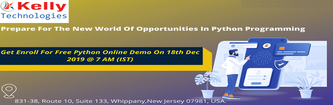 Book Online Tickets for Free Interactive Python Online Demo At K, New Jersey. Free Interactive Python Online Demo At Kelly Technologies On 18th Dec 2019 @ 7 AM (IST) Registration Is In Process  Right time to get transition into the world of Python to leverage growth and get advanced in career  Python is the most demanded progr