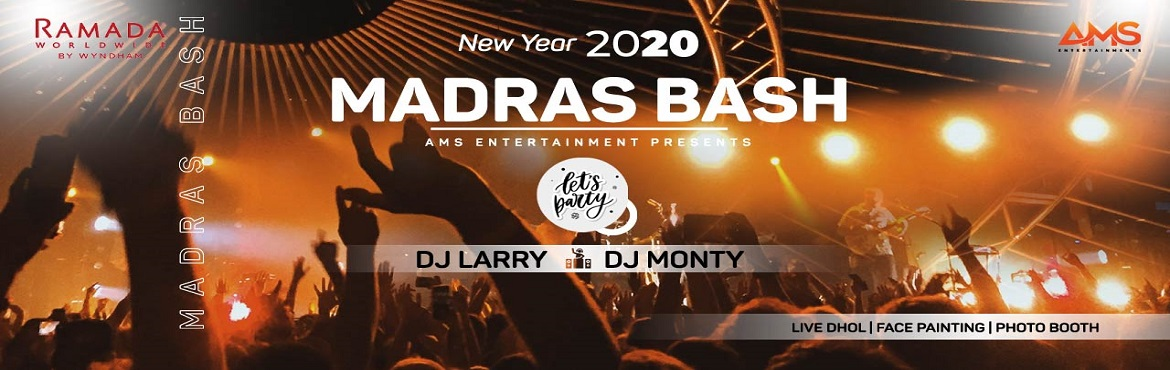 Book Online Tickets for Madras Bash 2020, Chennai. We AMS ENTERTAINMENTS are organising a new year party at guindy ramada plaza.you all will be having a great fun throughout the party ends .so book your tickets and enjoy the new year fun. Artists: DJ Larry and DJ Monty PRODUCTION NAME : THE MUSI