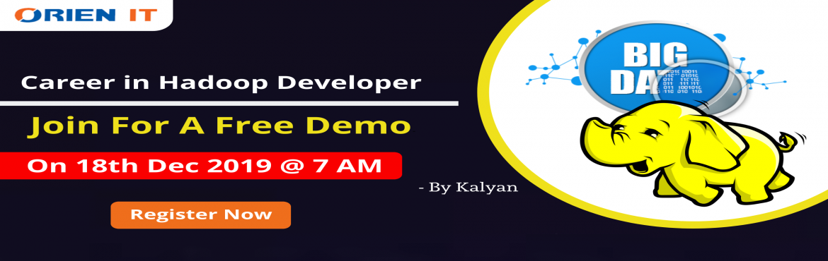 Register for Free High interactive informative Hadoop Training Demo Session by Orien IT on Wednesday18th Dec 2019, @ 7 AM in Hyd.