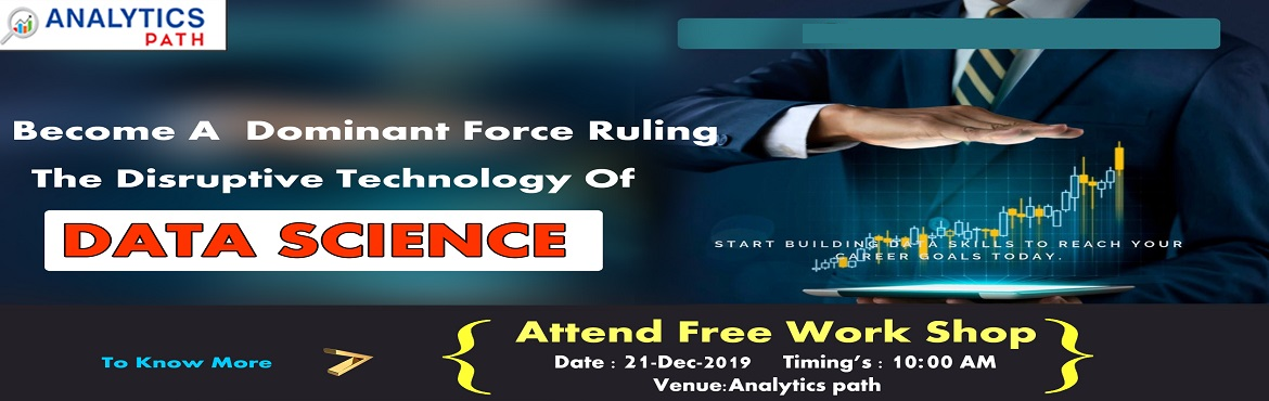 Book Online Tickets for Attend Data Science Free Workshop Sessio, Hyderabad. Attend Data Science Free Workshop Sessions To Kick Start Your Analytics Career In 2019-By Analytics Path Scheduled On 21st December At 10 AM. About The Event: Data Science is the perfect destination for all the career enthusiasts who are aiming towar