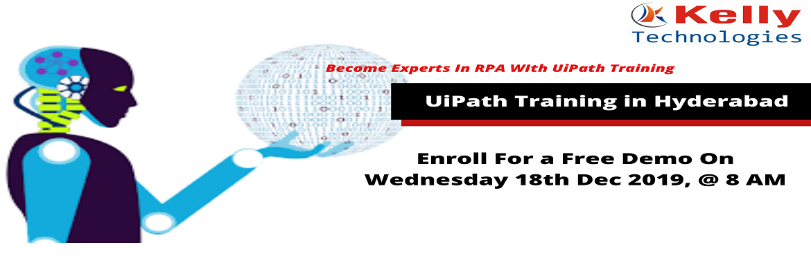 """Book Online Tickets for Hurry Up and Enroll For Free Demo On UiP, Hyderabad. About The Event- With the intent of elevating the benefits of career by opting for a career in the professional field of Robotics Process Automation the Kelly Technologies is now conducting """"Free Demo On RPA UiPath Training In Hyderabad."""""""