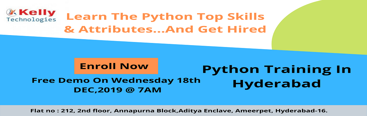 Book Online Tickets for Free Python Demo Sessions at Kelly Techn, Hyderabad. Speed up your career graph by attending Free Python Demo Sessions at Kelly Technologies on Wednesday 18 th DEC 2019 at 7:00 Am Enter into the world of Python by joining Free Python Demo Python is the most buzz word these days to enhance career