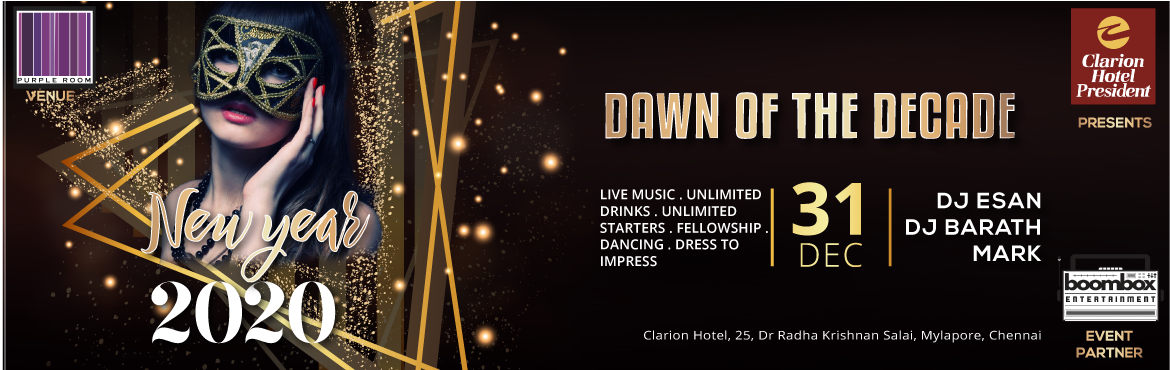 Book Online Tickets for Dawn Of The Decade - 2020, Chennai. This New Year brings with it The Dawn of The Decade & we have left no opportunity to celebrate it in style! Hotel Clarion brings to you the best of food & beverage combined with some great music brought to you by the finest Djs to bring in th