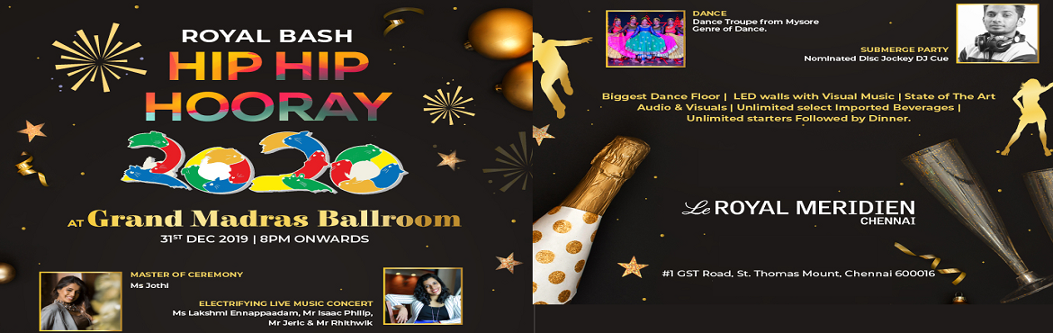 Book Online Tickets for Royal Bash Hip Hip Hooray 2020, Chennai. Artists :Playback Singer Lakshmi ennappaadam & her Troupe, DJ Cue, Master of Ceremony Ms Jothi & dance troupe from mysore
