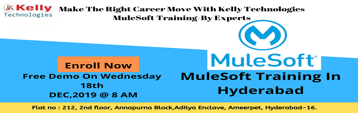 Book Online Tickets for Best Set Of Career Knowledge On MuleSoft, Hyderabad. Ensure On Building the Best Set Of Career Knowledge On MuleSoft Training By Attending For Kelly Technologies Free MuleSoft Demo On 18 th DEC 2019 at 8:00 Am. Grab The Best Set Of Career Knowledge Of MULESOFT By Enrolling For Kelly Technologies