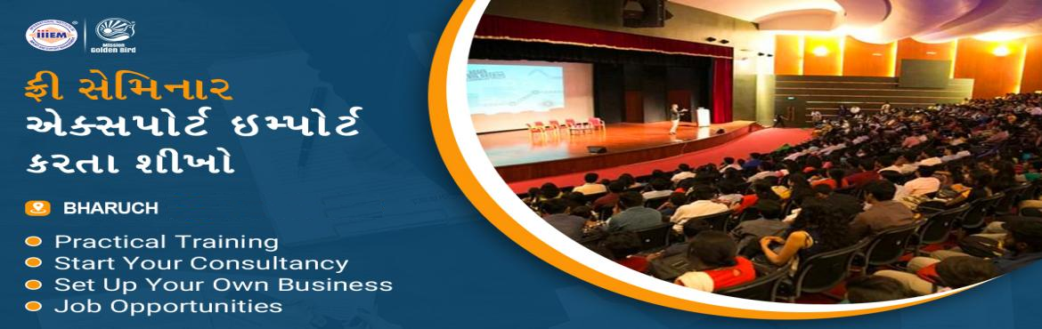 Book Online Tickets for Free Seminar Import and Export Business , Bharuch. TOPICS TO BE COVERED:- How to Start & Set up your own EXPORT IMPORT Business - Ask our Experts How to Establish your Career in EXPORT & IMPORT- Government Benefits of Exports - How to maximize your Profits- Opportunity to make your Place in I