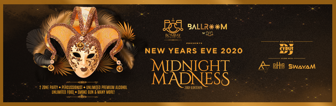 Book Online Tickets for MIDNIGHT MADNESS 3rd Edition 2020 - Bomb, Mumbai.     Language: ENGLISH, HINDI, PUNJABI, MARATHI Are you ready to witness a breathtaking sight when it hits midnight? Every New Year brings something new, so here we are! After the smashing success of 2019 New Year Bash; Bombay Cocktail Bar b