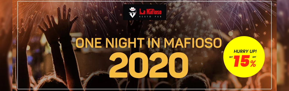 Book Online Tickets for One Night in Mafioso NYE-2020, Bengaluru.  One Night in Mafioso NYE-2020 One Night in Mafioso NYE-2020 Here\'s a lavish way to greet 2020, For New Year\'s Eve, the La Mafioso is going all out to make it unforgettable with a remarkable experience. Sport your fanciest outfits and get read