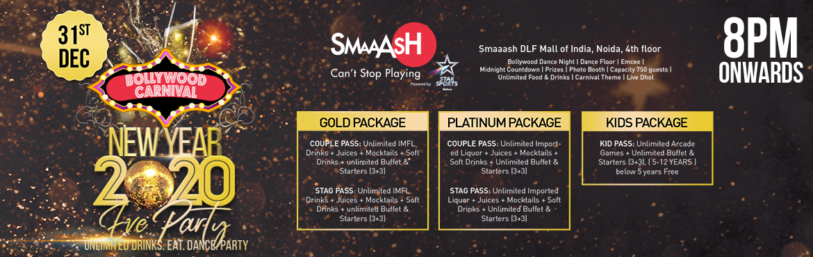 Book Online Tickets for Bollywood carnival NYE 2020 at Smaaash N, Noida. BIGGEST NYE PARTY @ _ NOIDA PUB EXCHANGE /SMAAASH DLF MALL OF INDIA NOIDA_ 31st December- NEW YEAR EVE 2020 CARNIVAL DANCE PARTY AT NOIDA PUB EXCHANGE /SMAAASH DLF MALL OF INDIA NOIDA Bring in 2020  with UNLIMITED Food, Drinks, Music , DANCE and