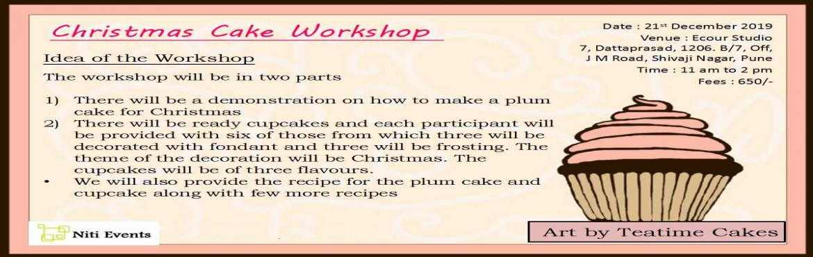 Book Online Tickets for Christmas Cake workshop, Pune. Hello everyone!!! Niti events is coming up with a series of workshops in upcoming months. As it is said har shubh kaam ki suruvat mithai se honi chahiye, we are coming up with a CHRISTMASES CUPCAKE WORKSHOP . What\'s a Christmas without a plum