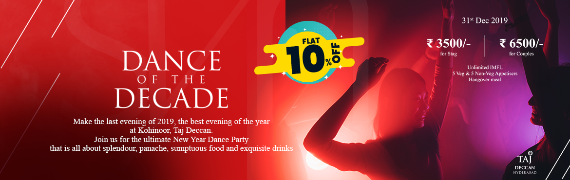 Book Online Tickets for Dance Of The Decade at Taj Deccan, Hyderabad.  Get FLAT 10% Off on this Event. Use Code:ENDT297 Offer Valid Till 31st Dec    Celebrate New Year\'s Eve 2020 with a Party@ Kohinoor@Taj Deccan! Ultra-Trendy Venue in Heart of Hyderabad.. About this Event Mak