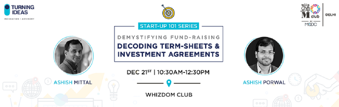 Book Online Tickets for Startup Series 101: Demystifying Fundrai, New Delhi.  Session will focus on the process of fund-raising and a detailed overview on the associated legal aspects involved. About Ashish Mittal: - Currently helping Corporates/ Enterprises in setting up Innovation Labs and Startup Incubator.- Startup m