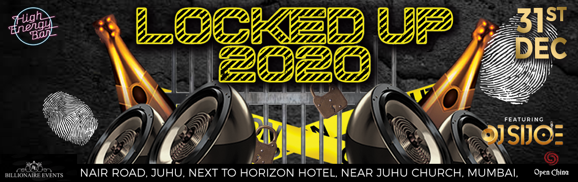 Book Online Tickets for Locked up 2020 at Open China - High ener, Mumbai. Are you ready for the biggest night of the year ? Are you Ready to get locked up in 2020? Enjoy unlimited foreign liquor & unlimited starters. Our dance floor is going to be lit up for the night with amazing lights & décor, live