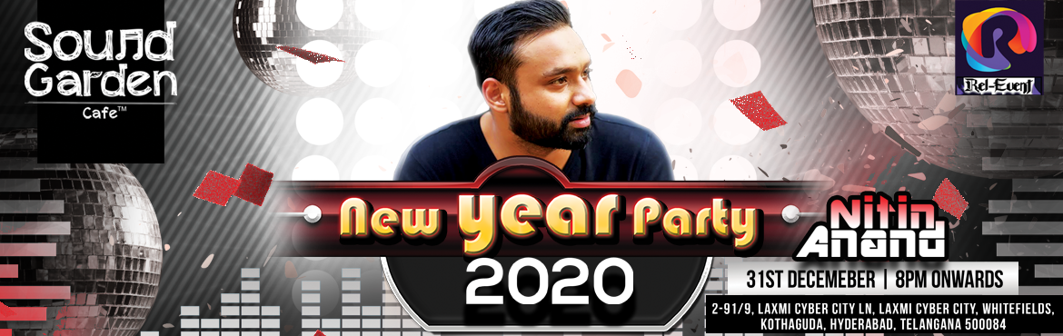 Book Online Tickets for New Year Party 2020 at Sound Garden Cafe, Hyderabad. Rel-Event Presents you An absolute fun filled New Year celebration at Sound Garden Café, Kondapur. Celebrate this fun filled New year Eve with your family&friends. Bringing you the best Artist from Hyderabad DJ Nitin Anand who is going to