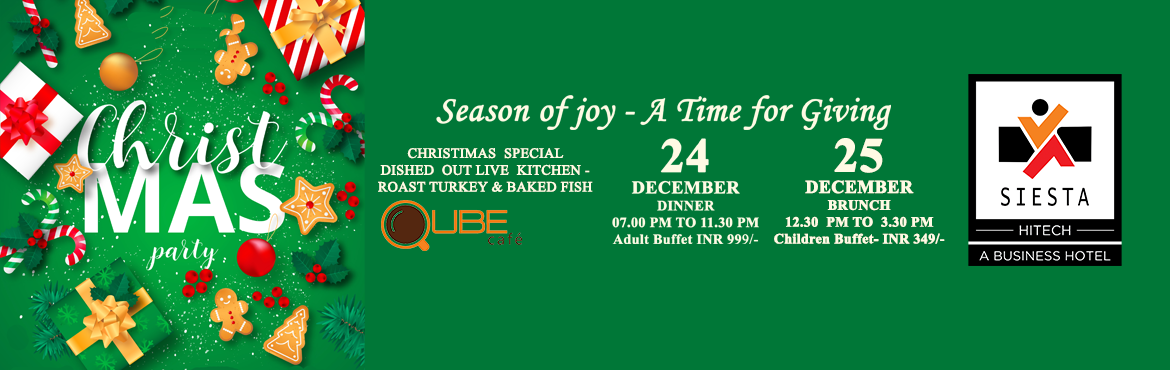 """Book Online Tickets for Christmas Eve Celebration at Qube Cafe, , Hyderabad. Siesta Hitech concept for this special season is""""Season of Joy- a Time for Giving.""""We would like all the guests visiting our hotel to have a splendid time with us, and share the joy with the people you love and care for. Our c"""