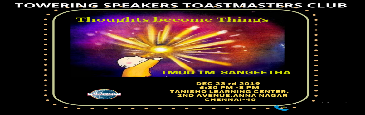Book Online Tickets for Anna Nagar towering speakers toastmaster, Chennai.   Toastmasters International is a non-profit educational organization that teaches public speaking and leadership skills through a worldwide network of clubs.      You are cordially invited for this event of our Anna nagar Towering