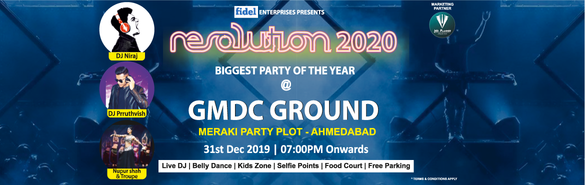 Book Online Tickets for Resolution 2020 Biggest New Year Party i, Ahmedabad. Resolution 2020 is to be the biggest New Year celebration party in the city centre (GMDC ground) with lots of exciting live performance and selfie based theme party.  Highlitghs :  DJ Music Belly Dance Troupe Veg &