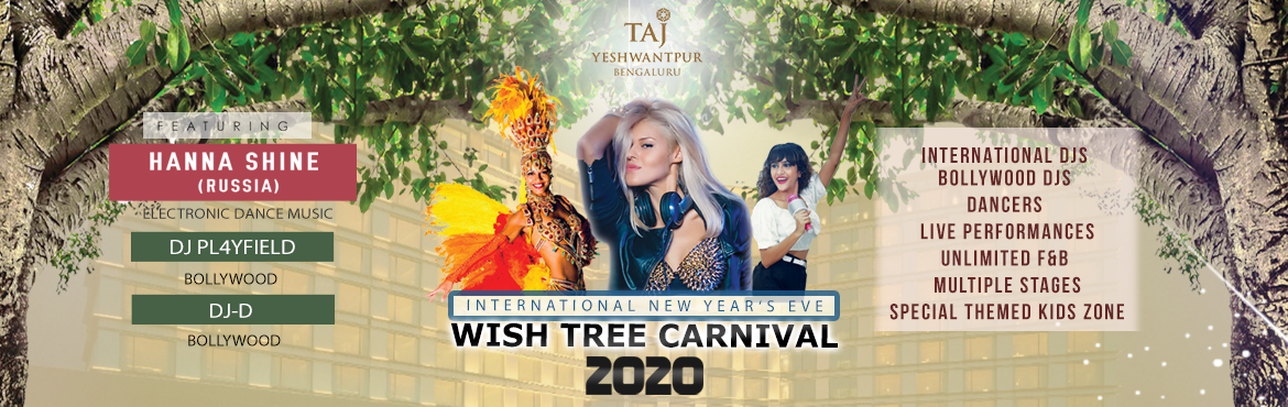 Book Online Tickets for Wish Tree 2020 - Taj Yeshwantpur New Yea, Bengaluru. Quick HighFactors:  Yeswanthpur\'s Biggest Luxury New Year Celebration International DJ Hannah Shine from Russia Performing Live Supported by DJ D & DJ Playfields Hosted by MC Sumita - The Face of Times, Whats Hot Bangalore Countdown to New Years