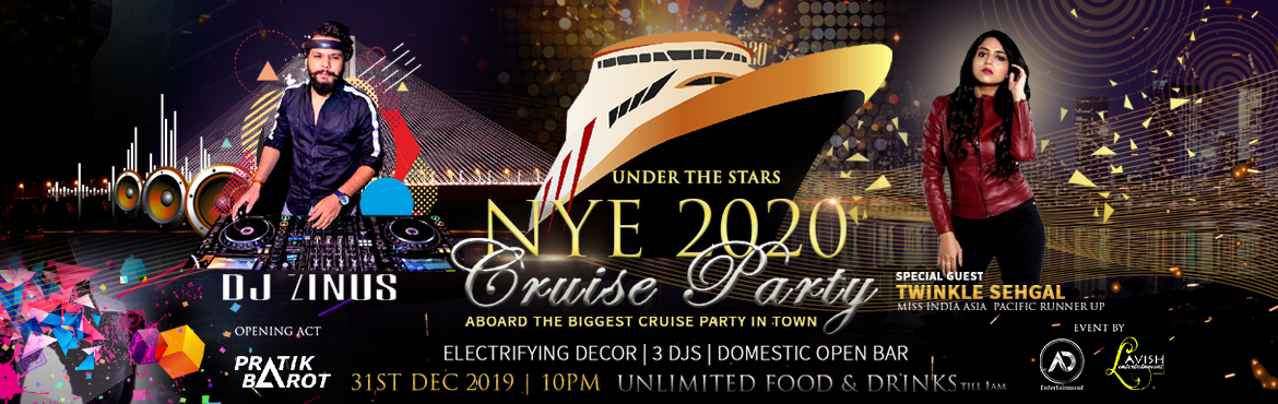 Book Online Tickets for NYE 2020 CRUISE PARTY, Mumbai. On Upper deck at Mumbai Maiden Cruise Bandra (West) 31st December 2019 from 9 pm onwards   (Stag male/female 3500 /Couple 5500)   Includes unlimited domestic liquors, unlimited starters, unlimited main course & unlimited desserts 2 veg-