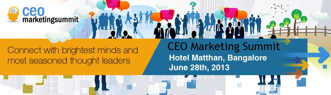 Book Online Tickets for CEO Marketing Summit 2013, Bengaluru. As a top-level decision maker, you must always strive to help your organization meet its strategic goals and objectives. Smart marketing strategies services will help to: 