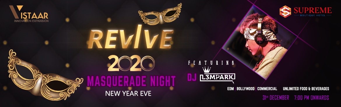Book Online Tickets for Unveiling REVIVE 2020 - Masquerade Night, Bengaluru.   The Year-end has come, where we plan to party hard and plan for you. Unveiling REVIVE 2020 - Masquerade night at Supreme Boutique Hotel. Enjoy the final hours of 2019 in the luxury of the Supreme Hotel with the Cherry-pick artist lineup,