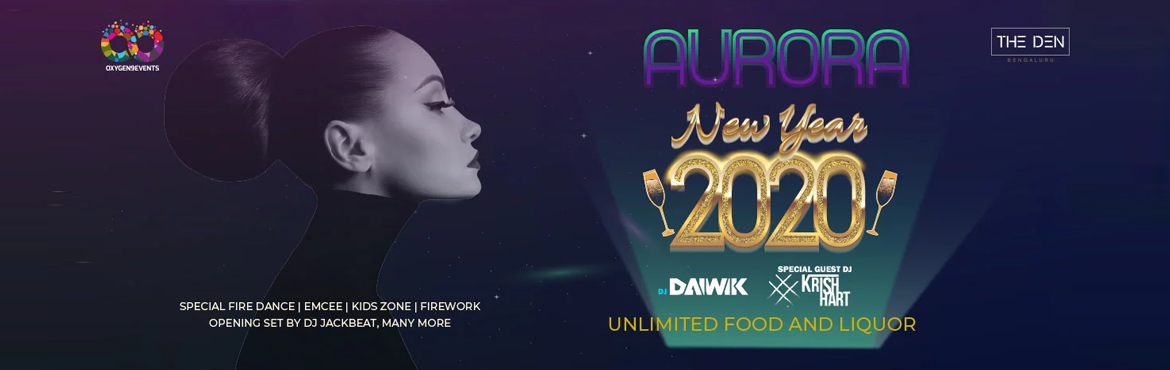 Book Online Tickets for Aurora New Year 2020, Bengaluru. Aurora New Year 2020  Looking to see in the New Year in style? Gear up for the best bash coming up for New Year Eve 2020 at The Den Bengaluru.  Join us for the greatest NEW YEAR'S EVE party over a wide spread and mouth-watering dishes with