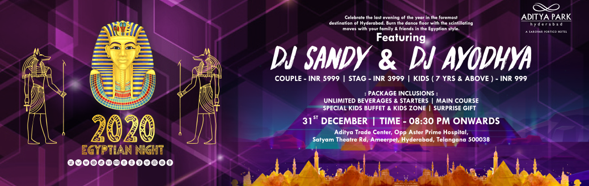 Book Online Tickets for Egyptian Nites at Aditya Park, Hyderabad. Aditya Park is pleased to announce New Year Eve Celebrations with Egyptian them (Named as Egyptian Nites), Concept note of The same is as attached fy perusal, details of the event is as attached and mentioned down for your perusal, so req