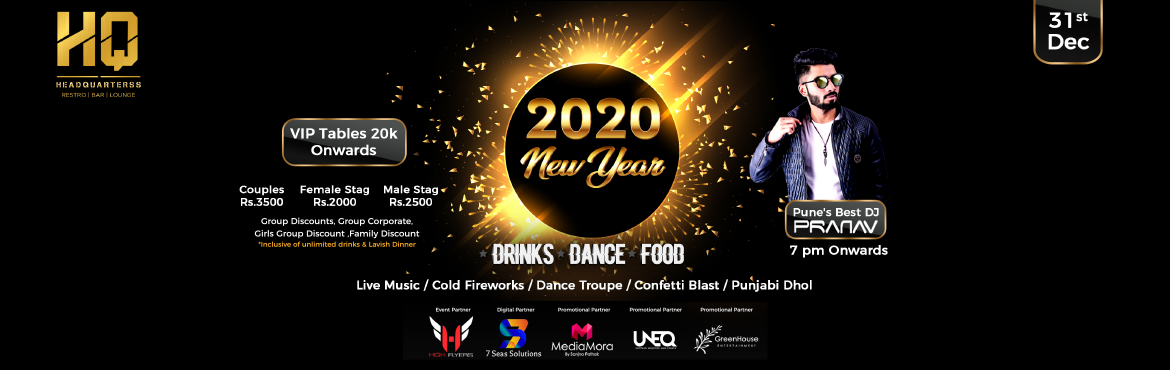 Book Online Tickets for New Year Bash 2020 AT Headquarterss, Pune.  If you wish to party hard this new year, Headquarterss is your best bet! We\'ve got some awesome stuff and have uber-cool DJ Pranav to that make sure your welcome to 2020 is as grand as it can be. We also intend to provide the guests with an ou