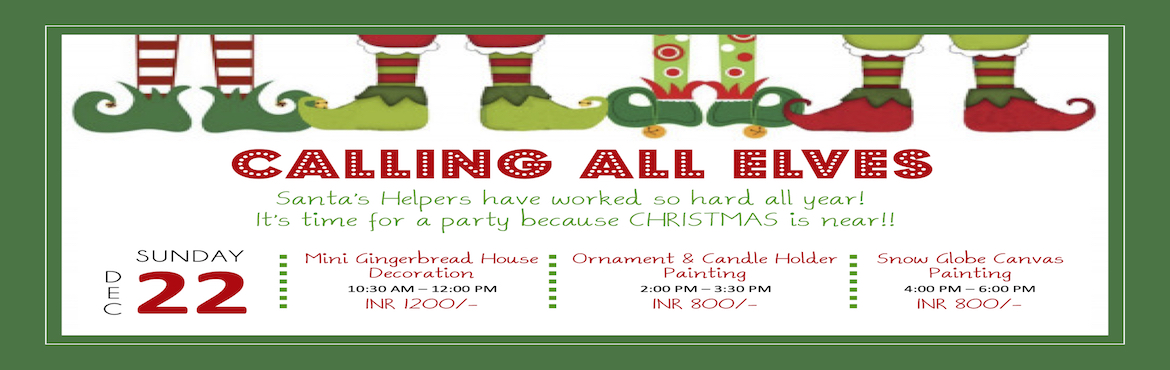 Book Online Tickets for Christmas Paint Party, Hyderabad. Calling all Elves!!!! Santa\'s helpers have worked so hard all year! It\'s time for a party because Christmas is near!!