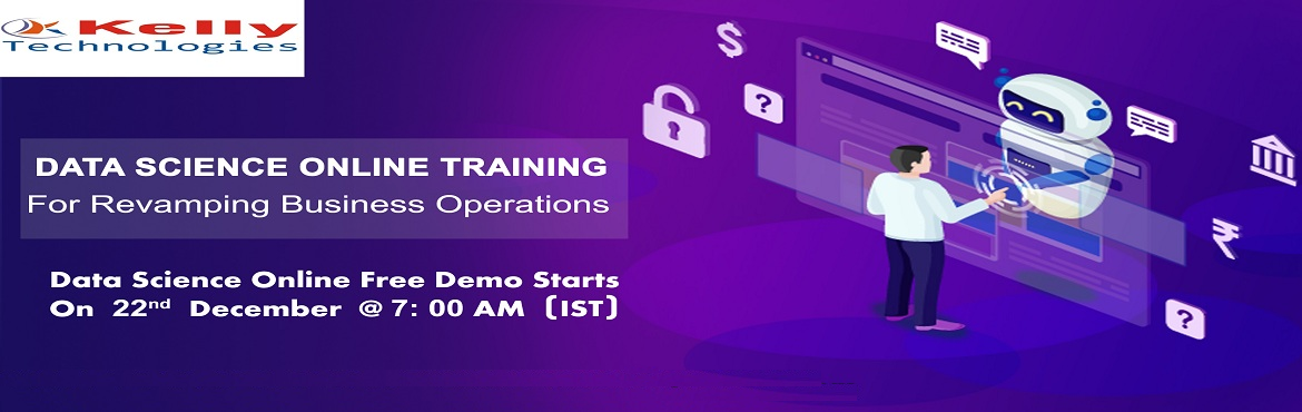 """Book Online Tickets for Register For Free Online Data Science De, New Jersey. Get Enrolled For Data Science Online Training Free Demo Session & Embrace Your Analytics Career-By Kelly Technologies Scheduled On 22nd Dec 2019 @ 7 AM (IST) About The Demo:  Having been deemed as the """"Sexiest Job Of The 21st Century"""""""