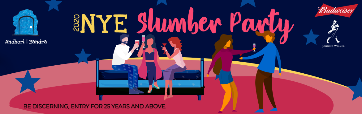 "Book Online Tickets for SLUMBER PARTY | NYE 20 AT Bandra West, Mumbai.  Relive your favourite sleepover memories at the most casual countdown party in Mumbai, ""SLUMBER PARTY 