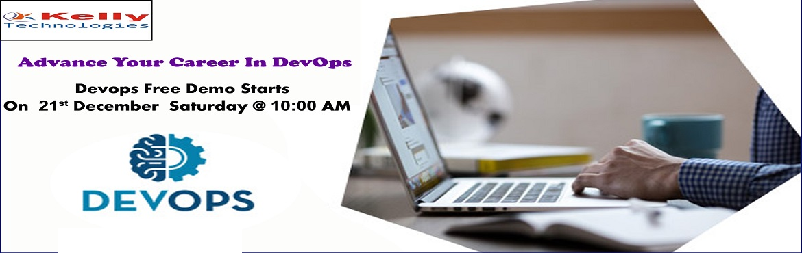 Book Online Tickets for Pre-Register For Free Demo On DevOps Att, Hyderabad. Pre-Register For Free Demo On DevOps Attended By Experts On Saturday, 21st Dec@10AM, At Kelly Technologies, Hyderabad About The Free Demo: DevOps which has now become the buzz word across the business & industry sector has now become one am