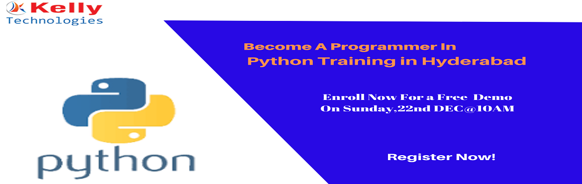 Book Online Tickets for Book Your Seat For Python Free Demo Sess, Hyderabad. Book Your Seat For Python Free Demo Session By Experts At Kelly Technologies Scheduled On Sunday, 22nd Dec@10AM, In Hyd. About The Demo: Kelly Technologies with the intent of enlightening the knowledge among the job seeking aspirants regarding