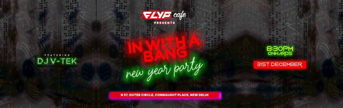 Book Online Tickets for Flyping New Year 2020 at FLYP Cafe, Delh, New Delhi. Welcome 2020 in a Flypin\' Style at FLYP Cafe with DJ VTEK spinning best of the music which will get your feet tapping on the dance floor. Gorge on scrumptious food and guzzle the best of beverages catered for all kinds of prefernces. Book your ticke