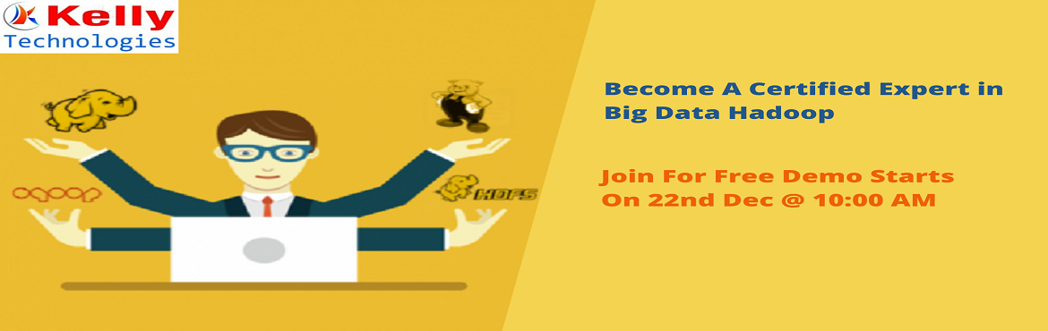 """Book Online Tickets for Hadoop Training By Industry Experts At K, Hyderabad. """"Kelly Technologies"""" is a disruptive leader in the training domain delivering real-time training in the leading technologies across IT & Corporate sectors. With the intent of making the Hadoop career desired aspirants to get int"""