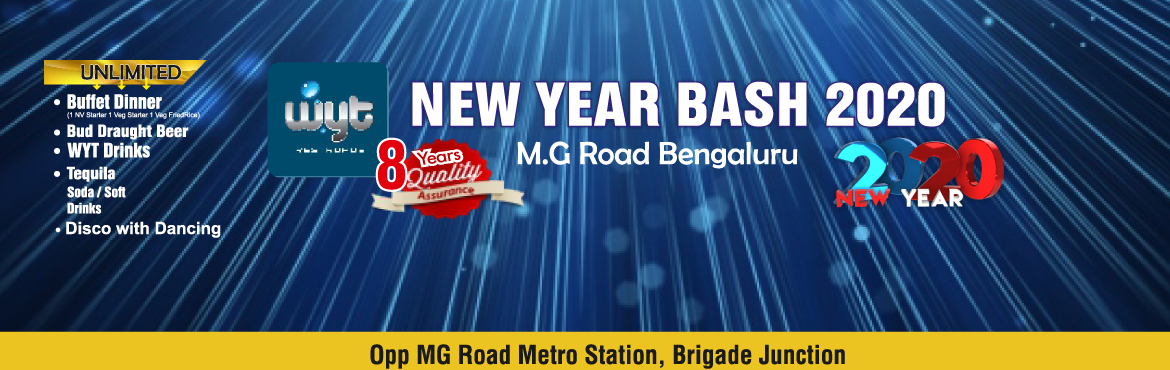 Book Online Tickets for NEW YEAR BASH 2020 WYT RESTO PUB, Bengaluru. NEW YEAR BASH 2020 WYT RESTO PUB The best place to taste the Indian, Chinese, Continental cuisines with a glass of wine or an exotic cocktail of your choice. The Wyt Restro Pub is a destination for youngsters to unwind as well as the busy busin