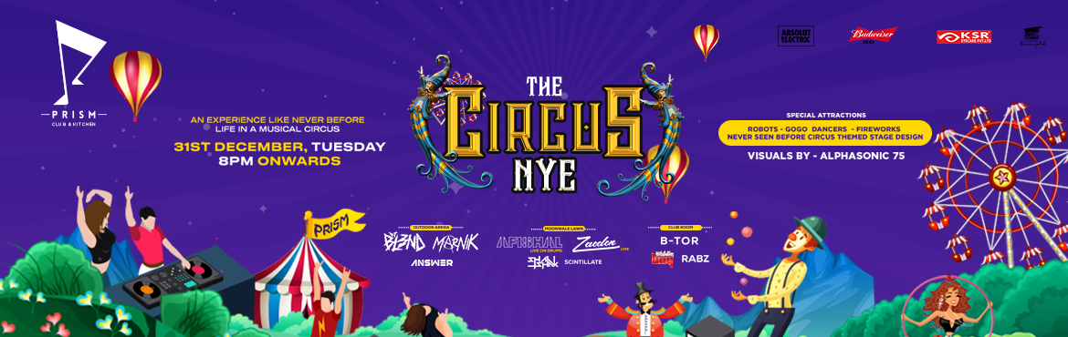 Book Online Tickets for The Circus NYE at Prism, Hyderabad. Get FLAT 10% Off on this Event. Use Code: ENCP229 Offer Valid Till 31st Dec #TheCircusNye This NYE, Prism brings you an unparallel experience that would reminisce a world of celebration enveloped by music and a circus-themed ambiance with g