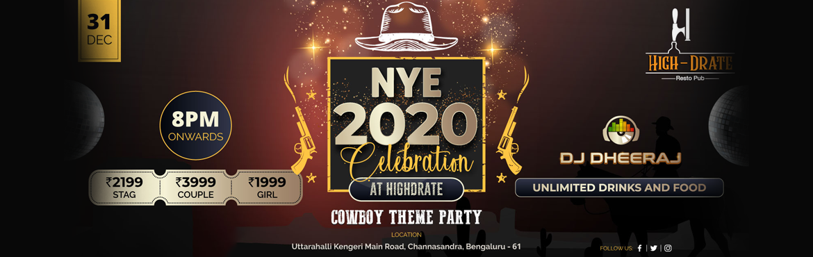 Book Online Tickets for NEW YEAR Celebration 2020@ HIGHDRATE, Bengaluru.  NEW YEAR Celebration 2020@ HIGHDRATE We\'re back with NYE 2020 at India\'s favourite themed destination!   Cow Boy themed party @ HIGHDRATE   Join India\'s most happening New Year Party in an open air arena, and Dancefloor enjoy
