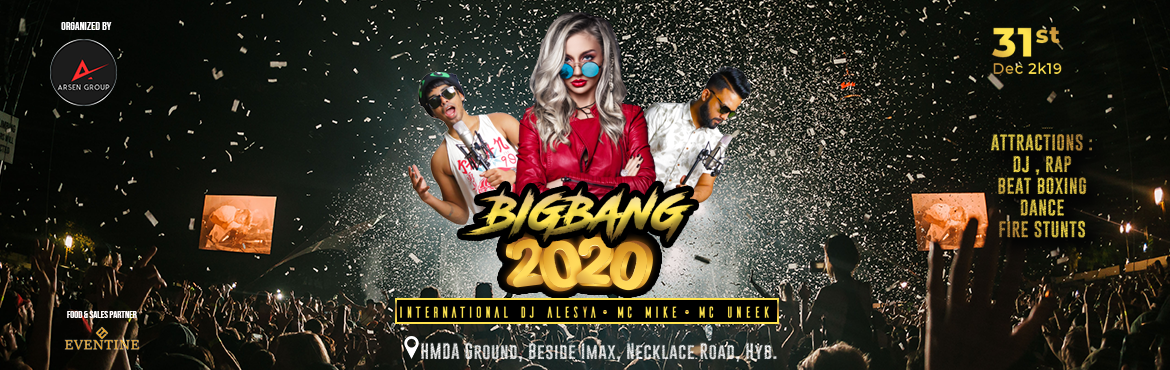 Book Online Tickets for BIG BANG 2020 AT HMDA GROUNDS, Hyderabad. Just like \