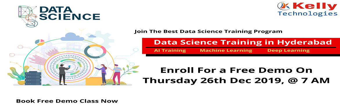 """Book Online Tickets for Kelly Technologies Has Scheduled Data Sc, Hyderabad. About The Demo: Having been deemed as the """"Most Sexiest Job Of The 21st Century"""" there is an immense scope for succeeding in a career in the in-demand analytics profession of Data Science. In order to help the analytics career desired asp"""