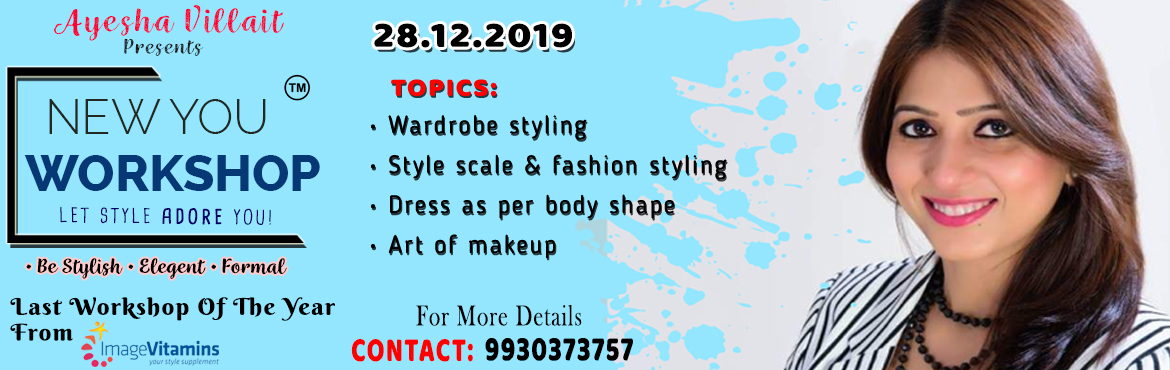 Book Online Tickets for New You WorkShop, Mumbai. Are you confused which garments suit me which do not? Are you confused whether what you are wearing is right as per the roles, goals & occasion? Are you confused why I buy so many clothes but I feel I do not have anything to wear? Are you confuse