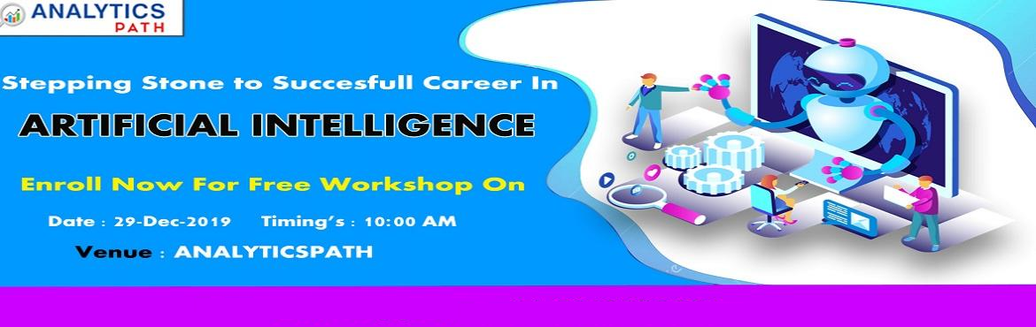 Book Online Tickets for Start Registering For AI Free Workshop S, Hyderabad. Start Registering For AI Free Interactive Session By Industry Experts From IIT & IIM-By Analytics Path On 29th Dec @ 10:00 AM, Hyderabad About The Event: Analytics Path is an advanced analytics based training institute delivering real-time based